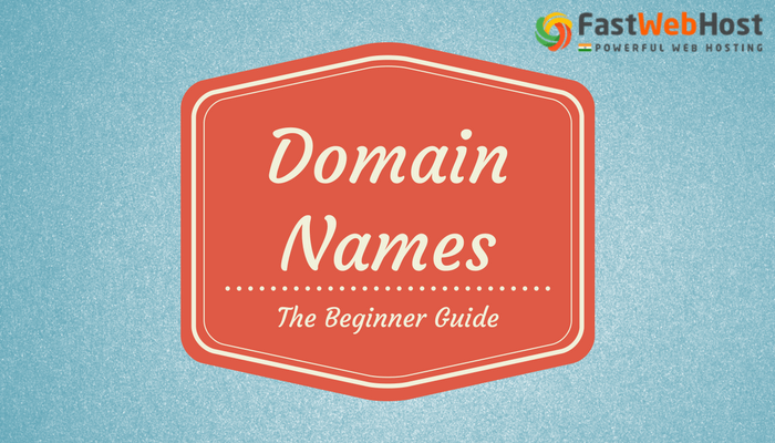 Domain Registration India – Domain Names Beginner Guide