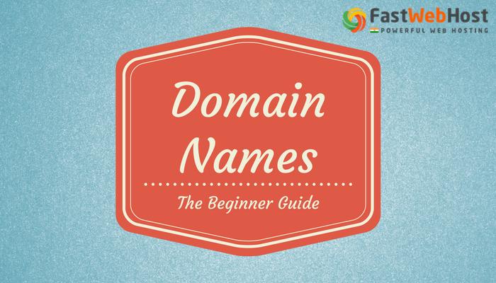 Domain Registration India – Domain Names Beginner Guide