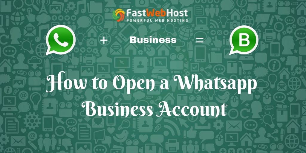 How to Open a Whatsapp Business Account